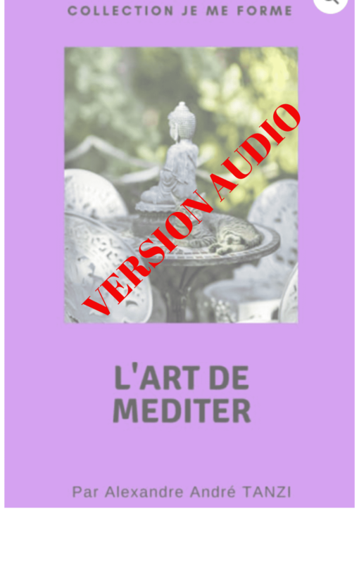 téléchargez la version audio du ebook de Alexandre André Tanzi - l'art de méditer