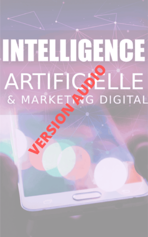 Version audio du ebook Intelligence artificielle et marketing digital